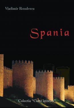 Carte Spania - autor Vladimir Rosulescu